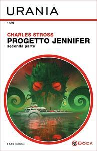 Progetto Jennifer. Vol. 2 - Charles Stross,Marcello Jatosti - ebook