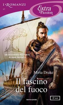 Il fascino del fuoco. Norse love trilogy. Vol. 2 - Mirta Drake - ebook