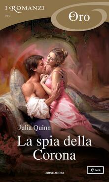 La spia della Corona - Francesco Saba Sardi,Julia Quinn - ebook