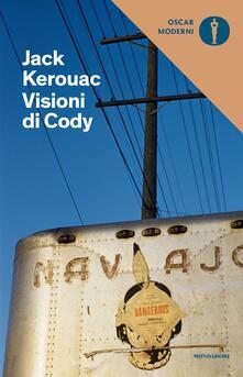 Visioni di Cody - Jack Kerouac,Pier Francesco Paolini - ebook