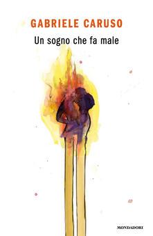 Un sogno che fa male - Gabriele Caruso - ebook