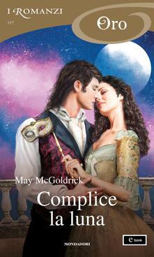 Complice la luna - Jordanit Ascoli,May McGoldrick - ebook