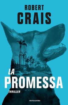 La promessa - Robert Crais,Annamaria Raffo - ebook