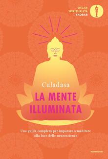 La mente illuminata. Una guida completa per imparare a meditare alla luce delle neuroscienze - Sergio Orrao,Culadasa,Jeremy Graves,Matthew Immergut - ebook