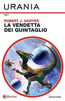 La vendetta dei Quintaglio - Annarita Guarnieri,Robert J. Sawyer - ebook