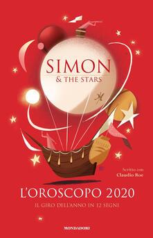 L' oroscopo 2020. Il giro dell'anno in 12 segni - Claudio Roe,Simon & the Stars,Riccardo Guasco - ebook