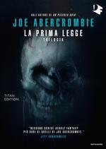 La prima legge. Trilogia. Titan edition