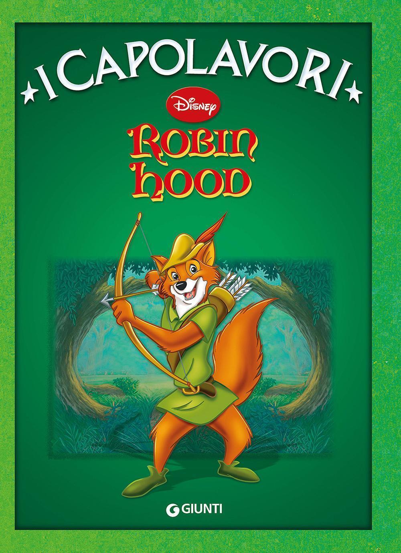 Robin Hood Ediz Illustrata Libro Disney Libri I Capolavori