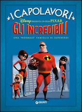Gli Incredibili. Una «normale» famiglia di supereroi