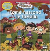 Come nascono le farfalle. Little Einsteins. Con adesivi