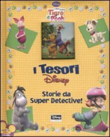 Lpgcsostenible.es Storie da super detective. I miei amici Tigro e Pooh. Ediz. illustrata Image