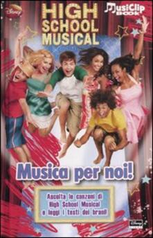 High School Musical. Musica per noi! Con gadget.pdf