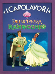 Mercatinidinataletorino.it La principessa e il ranocchio. Ediz. illustrata Image