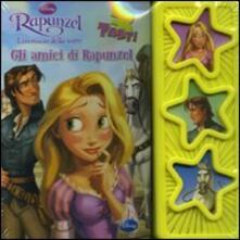 Rapunzel. Lintreccio della torre. Gli amici di Rapunzel. Ediz. illustrata.pdf