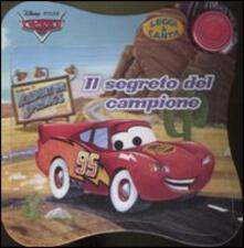 Chievoveronavalpo.it Il segreto del campione. Cars. Leggi & canta. Ediz. illustrata Image
