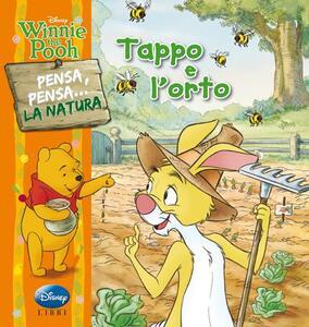 Winnie the Pooh. Tappo e l'orto. Pensa, pensa... la natura