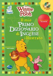 Listadelpopolo.it Winnie the Pooh. Il mio primo dizionario d'inglese illustrato. Con CD Audio Image
