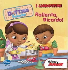 Libro Rallenta, Riccardo! Dott.ssa Peluche