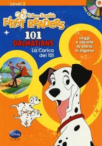 101 dalmatians-La carica dei 101. Level 2. Disney english. First readers. Ediz. bilingue. Con CD Audio