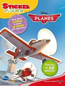 Librisulladiversita.it Planes. Sticker in scena. Con adesivi. Ediz. illustrata Image