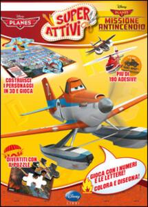 Planes & Planes 2 missione antincendio. Superattivi. Con adesivi