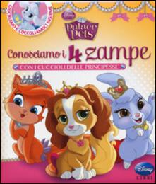 Conosciamo i 4 zampe con i cuccioli delle principesse. Palace pets. Ediz. illustrata.pdf