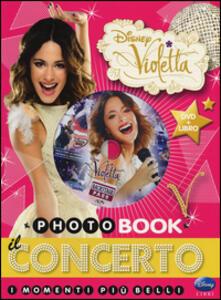 Il concerto. I momenti più belli. Photobook. Violetta. Con DVD