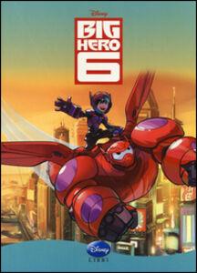 Foto Cover di Big Hero 6, Libro di Augusto Macchetto, edito da Disney Libri