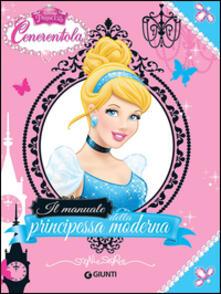 Letterarioprimopiano.it Cenerentola. Il manuale della principessa moderna. Ediz. illustrata Image