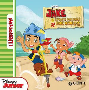 Jake e i pirati dell'isola che non c'è. Ediz. illustrata