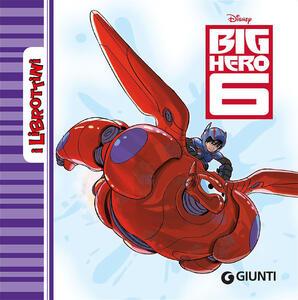 Big Hero 6. Ediz. illustrata