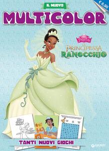 La principessa e il Ranocchio. Il nuovo multicolor