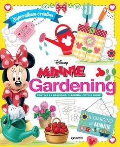 Minni gardening. Coltiva la passione: giardinon orto e fiori! Superalbum creativo