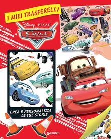 Filippodegasperi.it Cars. I miei trasferelli. Crea e personalizza le tue storie. Ediz. illustrata Image