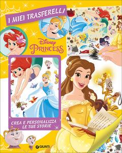 Principesse. I miei trasferelli. Crea e personalizza le tue storie