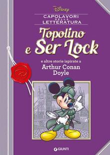 Topolino e Ser Lock e altre storie ispirate a Arthur Conan Doyle.pdf