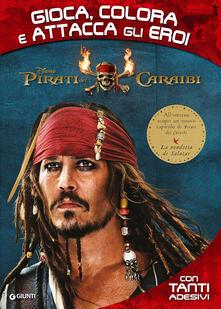 Daddyswing.es Pirati dei Caraibi. Gioca, colora e attacca gli eroi. Con Adesivi Image