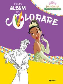 La principessa e il ranocchio. Il mio primo album da colorare.pdf