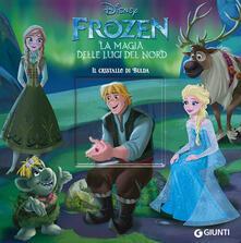 Il cristallo di Bulda. Frozen la magia delle luci del Nord. Ediz. a colori.pdf