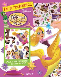 Rapunzel la serie. I miei trasferelli. Ediz. a colori. Con Prodotti vari