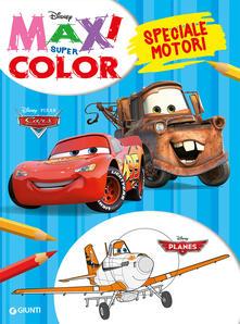 Planes-Cars. Speciale motori. Maxi supercolor. Ediz. a colori.pdf
