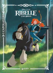 Fondazionesergioperlamusica.it Ribelle. The Brave. Ediz. a colori Image
