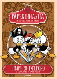 L' L' impero dell'oro. I capolavori di Carl Barks. Paperdinastia. Le più belle storie di sempre