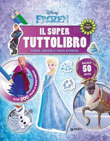 Ipabsantonioabatetrino.it Il super tuttolibro. Frozen. Con adesivi Image