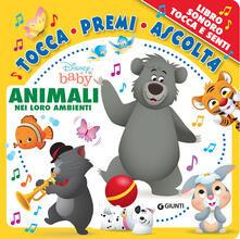 Animali nei loro ambienti. Disney baby. Tocca premi ascolta. Ediz. a colori.pdf