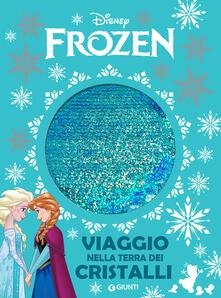 Ilmeglio-delweb.it Viaggio nella terra dei cristalli. Frozen Image