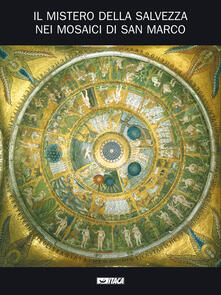 Warholgenova.it Il mistero della salvezza nei mosaici di San Marco. Catalogo della mostra (2005). Ediz. illustrata Image