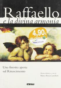 Raffaello e la divina armonia. Una finestra aperta sul Rinascimento. Catalogo della mostra (2005)