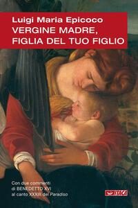 Vergine madre, figlia del tuo figlio. Meditazioni sull'inno alla Vergine di Dante