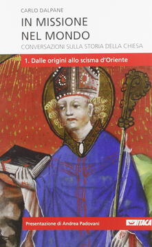 Equilibrifestival.it In missione nel mondo. Conversazioni sulla storia della Chiesa. Vol. 1: Dalle origini allo scisma d'Oriente. Image